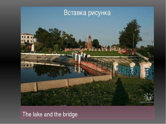 The lake and the bridge