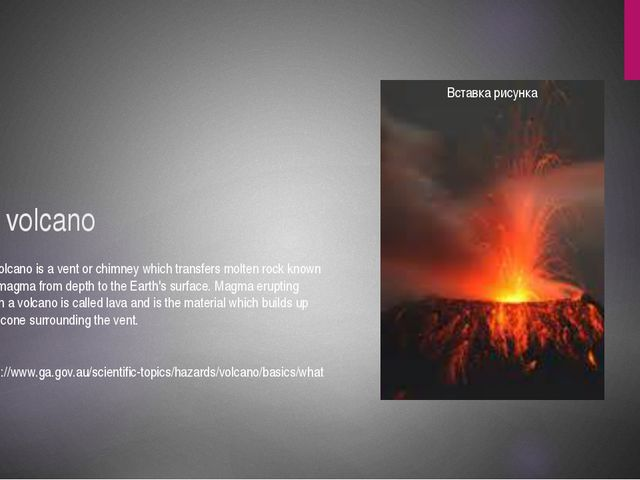 A volcano A volcano is a vent or chimney which transfers molten rock known as...