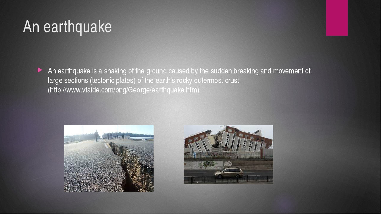 An earthquake An earthquake is a shaking of the ground caused by the sudden b...