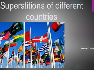 Superstitions of different countries Zaytsev peter Teacher: Karelina, irina n