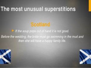 Scotland If the soup pops out of hand it is not good. Before the wedding, the