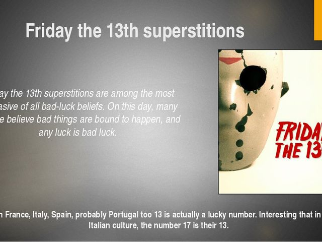 Friday the 13th superstitions Friday the 13th superstitions are among the mos...