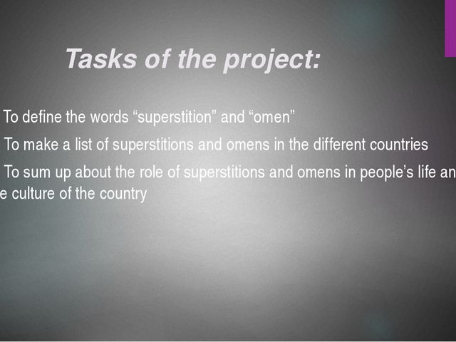 "Tasks of the project: 1. To define the words ""superstition"" and ""omen"" 2. To..."