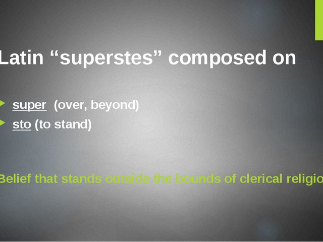 "Latin ""superstes"" composed on super (over, beyond) sto (to stand) Belief that..."