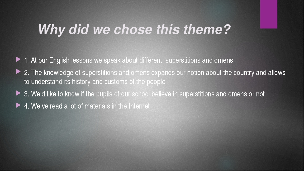 Why did we chose this theme? 1. At our English lessons we speak about differe...