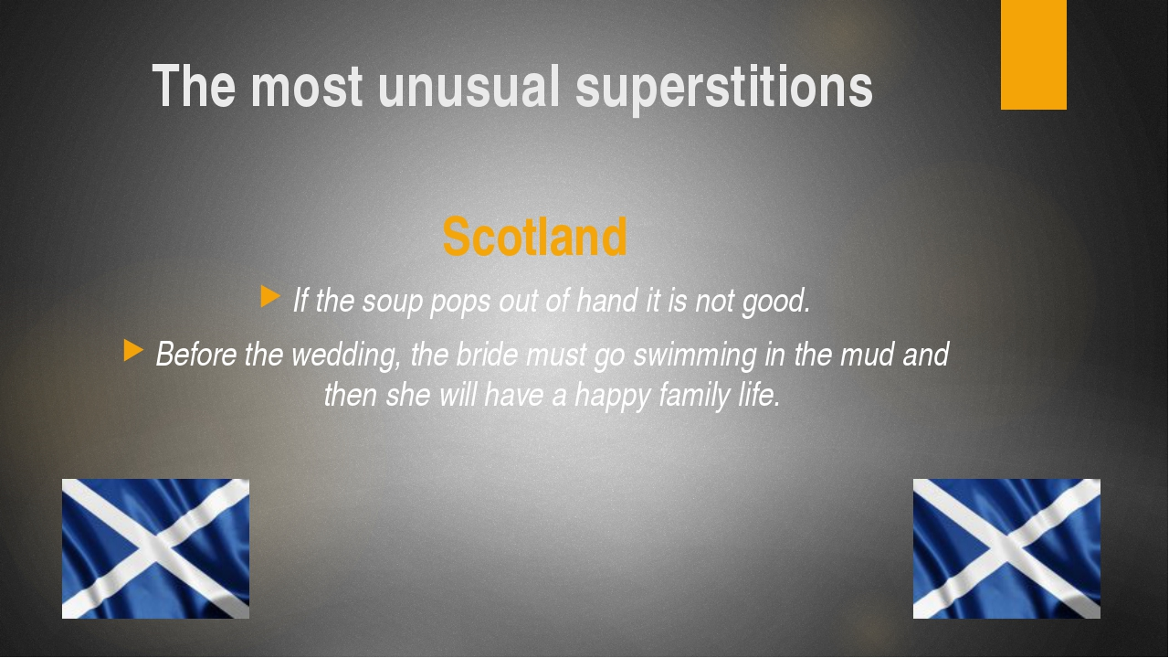 Scotland If the soup pops out of hand it is not good. Before the wedding, the...