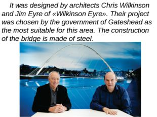 It was designed by architects Chris Wilkinson and Jim Eyre of «Wilkinson Eyr