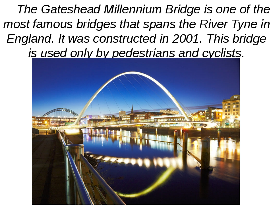 The Gateshead Millennium Bridge is one of the most famous bridges that spans...