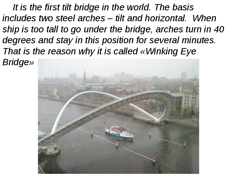 It is the first tilt bridge in the world. The basis includes two steel arche...