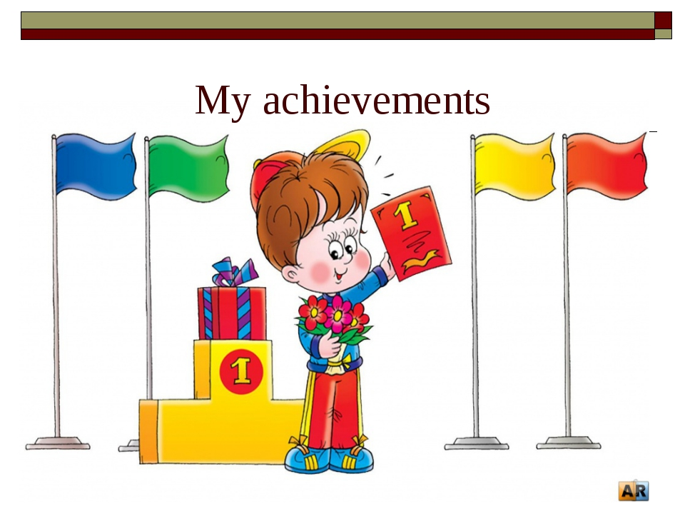 My achievements