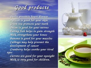 Good products Garlic prevents heart disease Apricot is good for your skin Gre