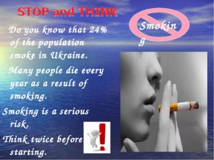Do you know that 24% of the population smoke in Ukraine. Many people die eve