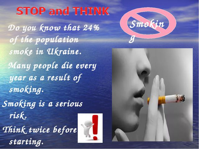 Do you know that 24% of the population smoke in Ukraine. Many people die eve...