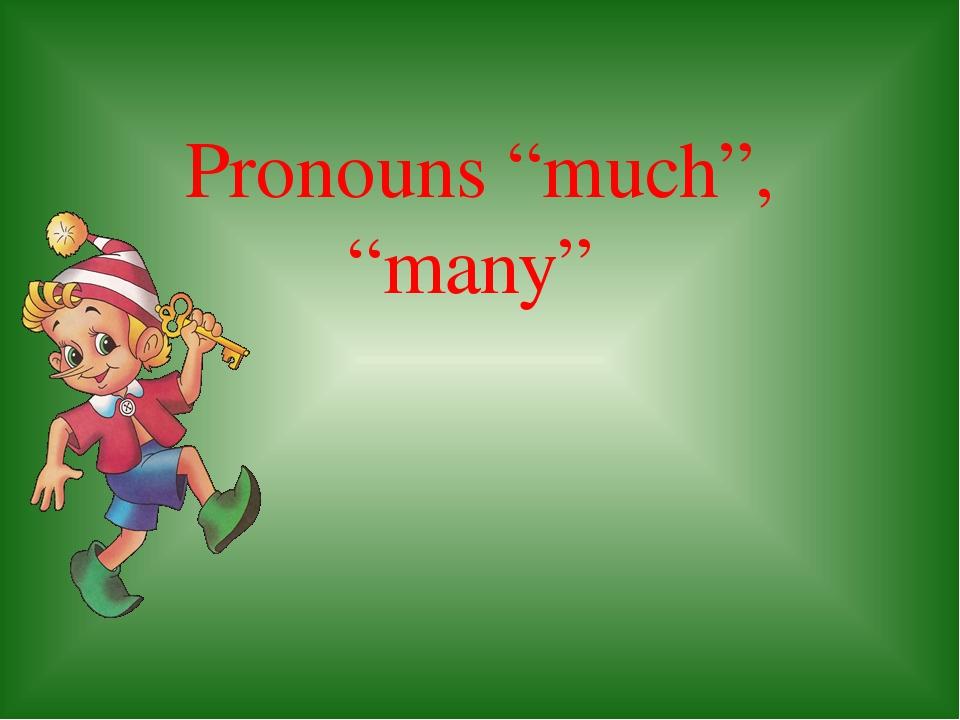 """Pronouns """"much"""", """"many"""""""