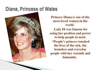 Princess Diana is one of the most loved women in the world. Lady Di was famou