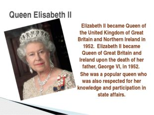 Elizabeth II became Queen of the United Kingdom of Great Britain and Norther
