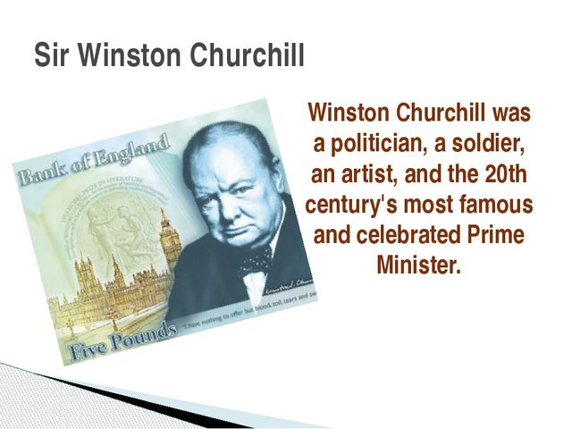 Winston Churchill was a politician, a soldier, an artist, and the 20th centur...