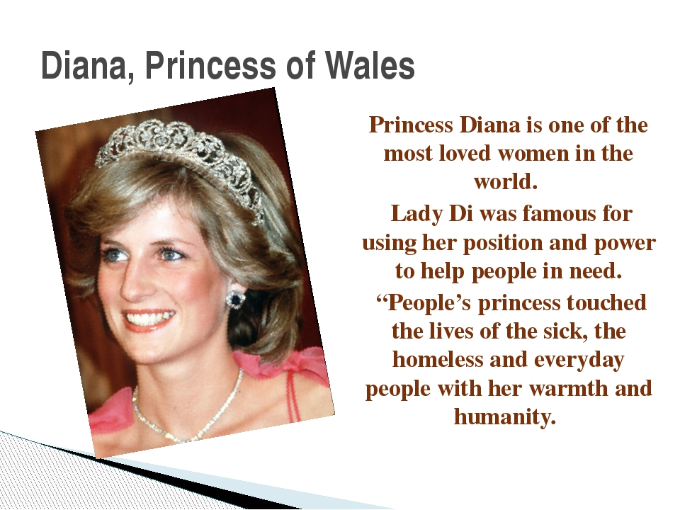 Princess Diana is one of the most loved women in the world. Lady Di was famou...