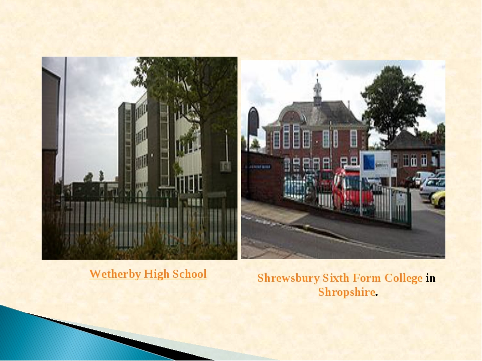 Wetherby High School Shrewsbury Sixth Form College in Shropshire.