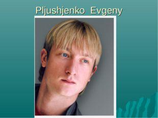 Pljushjenko Evgeny