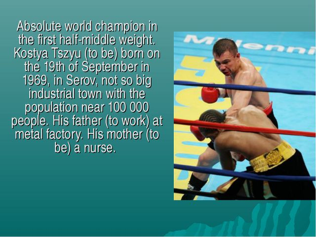 Absolute world champion in the first half-middle weight. Kostya Tszyu (to be)...