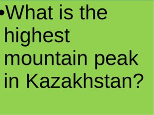 What is the highest mountain peak in Kazakhstan?