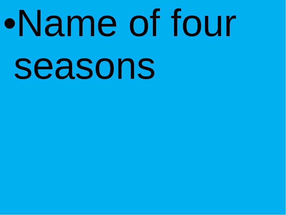 Name of four seasons