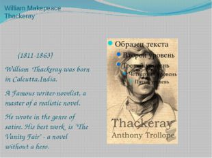 William Makepeace Thackeray (1811-1863) William Thackeray was born in Calcutt