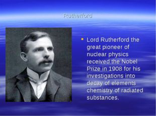Rutherford Lord Rutherford the great pioneer of nuclear physics received the