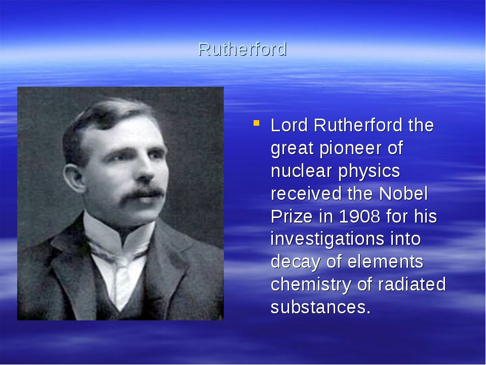 Rutherford Lord Rutherford the great pioneer of nuclear physics received the...