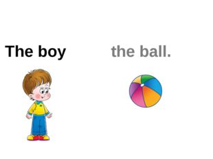 The boy plays the ball.