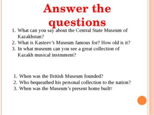 Answer the questions 1st group What can you say about the Central State Museu