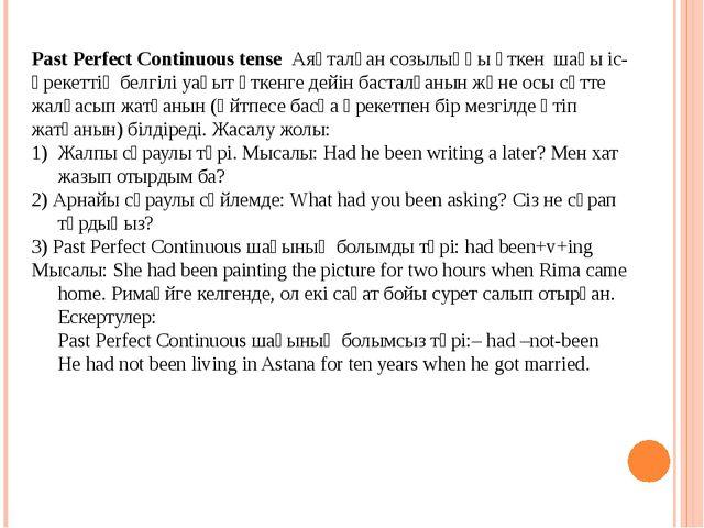 Past Perfect Continuous tense Аяқталған созылыңқы өткен шағы іс-әрекеттің бе...