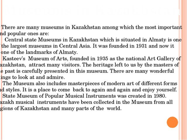 Museums in Kazakhstan There are many museums in Kazakhstan among which the mo...