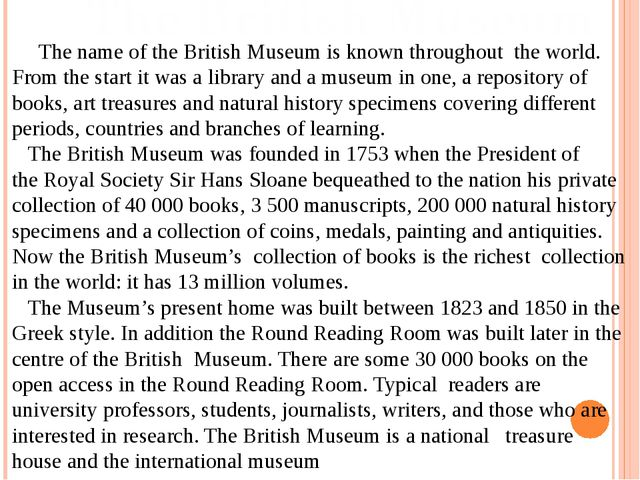The British Museum The name of the British Museum is known throughout the wor...