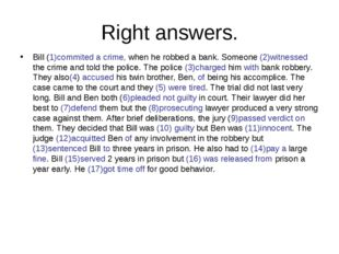 Right answers. Bill (1)commited a crime, when he robbed a bank. Someone (2)wi
