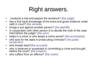 Right answers. conducts a trial and passes the sentence? (the judge) has a fi