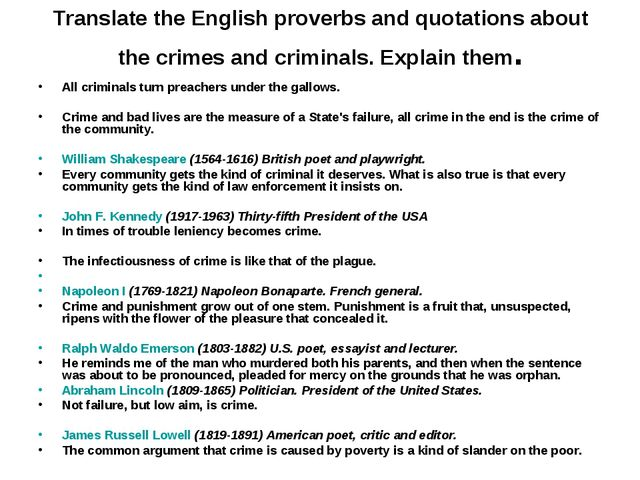 Translate the English proverbs and quotations about the crimes and criminals....