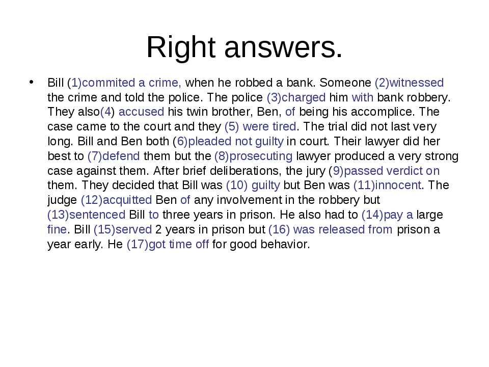 Right answers. Bill (1)commited a crime, when he robbed a bank. Someone (2)wi...