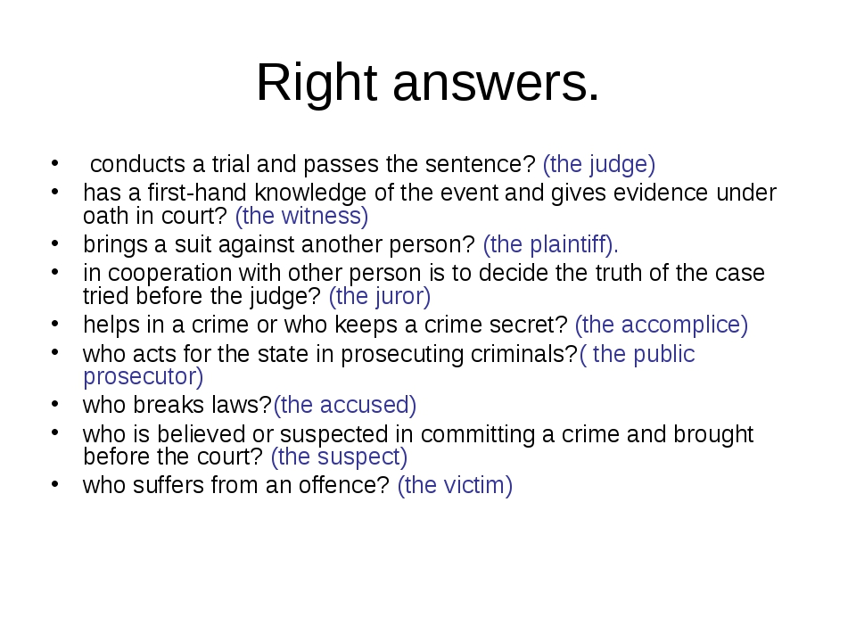 Right answers. conducts a trial and passes the sentence? (the judge) has a fi...