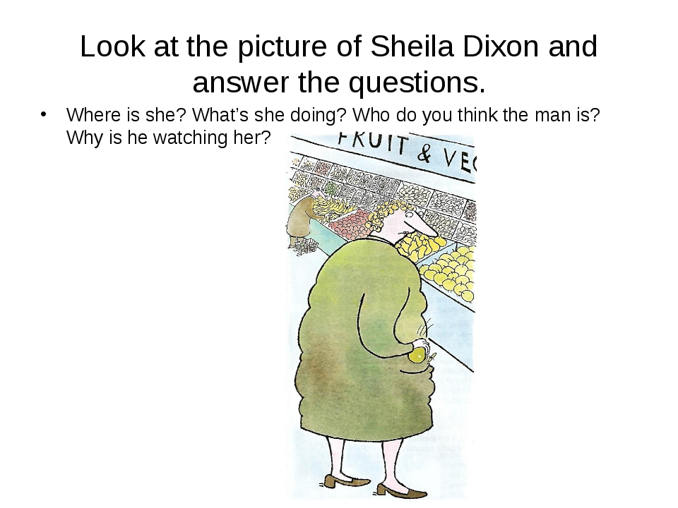 Look at the picture of Sheila Dixon and answer the questions. Where is she? W...
