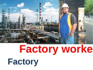Factory worker Factory