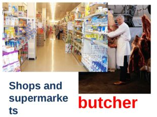 butcher Shops and supermarkets