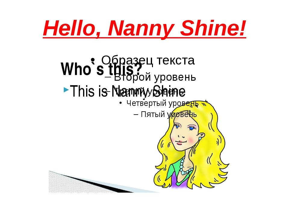 Hello, Nanny Shine!