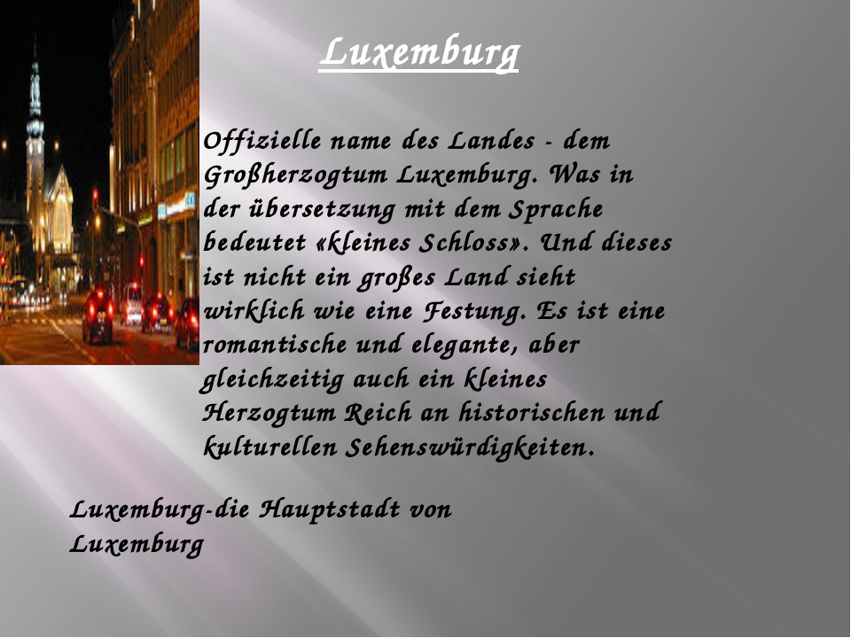 Luxemburg Offizielle name des Landes - dem Großherzogtum Luxemburg. Was in de...