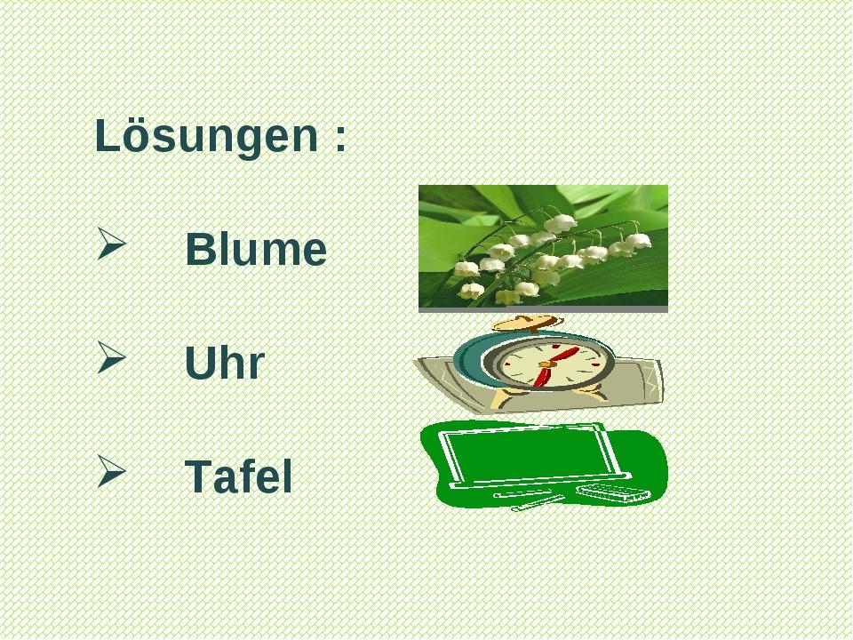 Lösungen : Blume Uhr Tafel