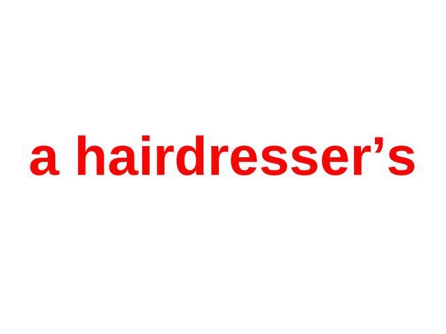 a hairdresser's