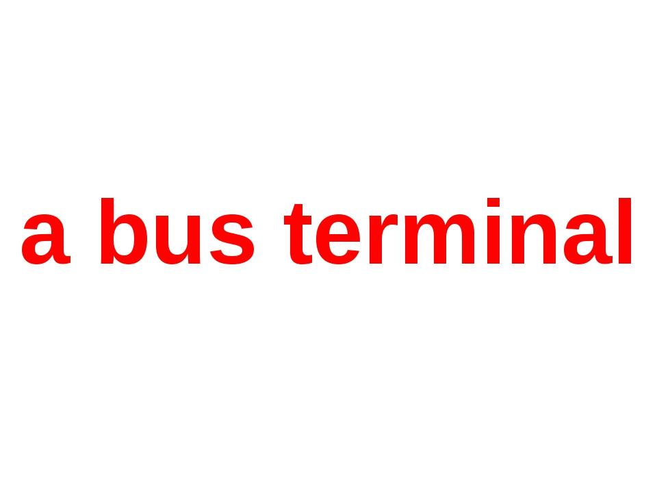 a bus terminal