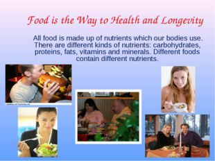 Food is the Way to Health and Longevity All food is made up of nutrients whic