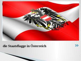 die Staatsflagge in Österreich